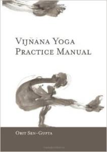 Vijnana Yoga Practice Manual - Orit sen Gupta